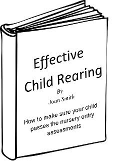 Effective Child Rearing: how to make sure your child passes the nursery entry assessment